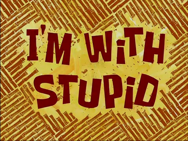 I'm_with_Stupid