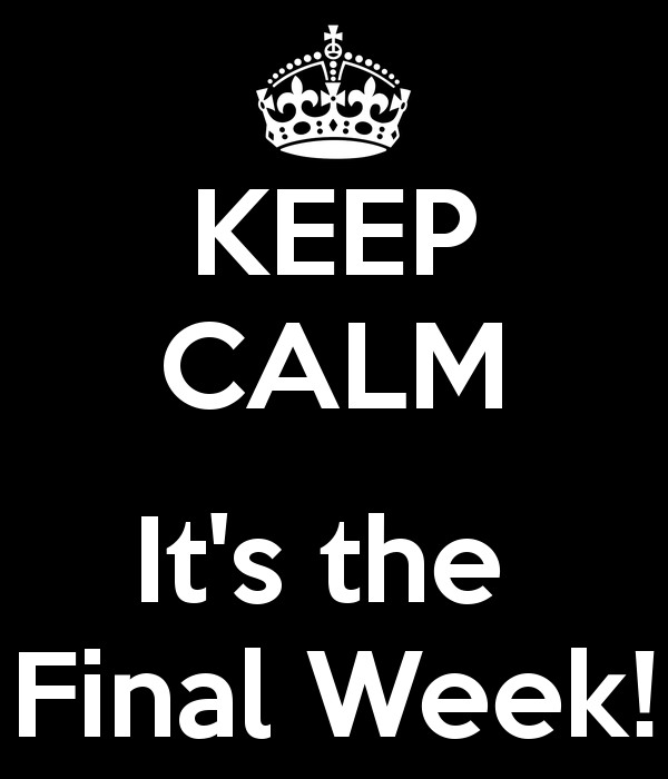 keep-calm-it-s-the-final-week